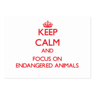 Keep Calm and focus on ENDANGERED ANIMALS Business Card Templates