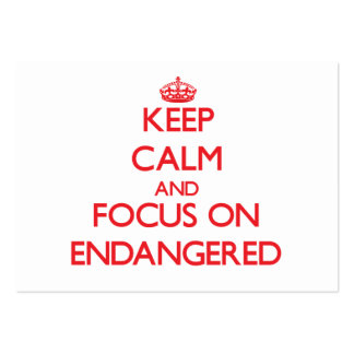 Keep Calm and focus on ENDANGERED Business Card