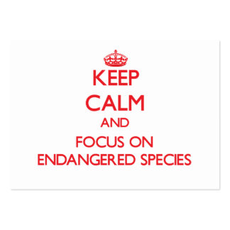 Keep Calm and focus on ENDANGERED SPECIES Business Card