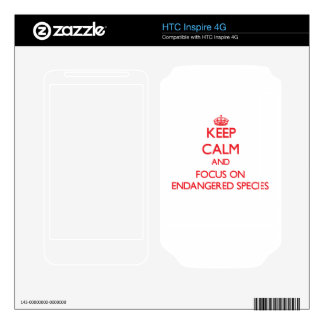Keep Calm and focus on ENDANGERED SPECIES Decal For HTC Inspire 4G