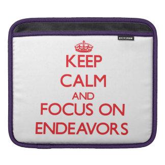 Keep Calm and focus on ENDEAVORS iPad Sleeves