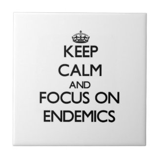 Keep Calm and focus on ENDEMICS Ceramic Tile