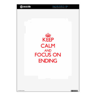 Keep Calm and focus on ENDING Decal For The iPad 2