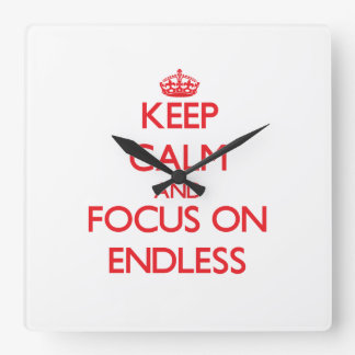 Keep Calm and focus on ENDLESS Wallclock