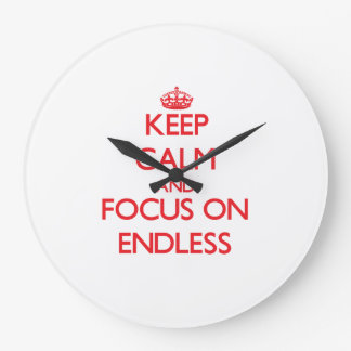 Keep Calm and focus on ENDLESS Wallclocks