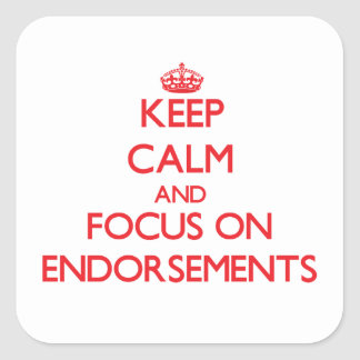 Keep Calm and focus on ENDORSEMENTS Stickers