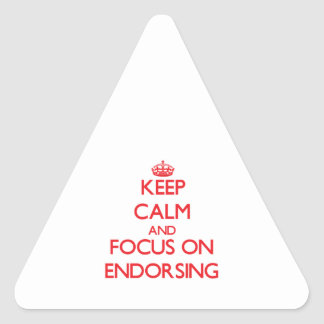 Keep Calm and focus on ENDORSING Triangle Stickers
