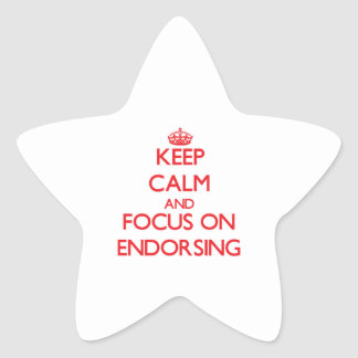Keep Calm and focus on ENDORSING Stickers