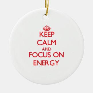 Keep Calm and focus on ENERGY Christmas Ornament