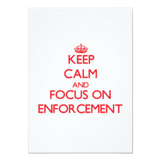 Keep Calm and focus on ENFORCEMENT 5x7 Paper Invitation Card