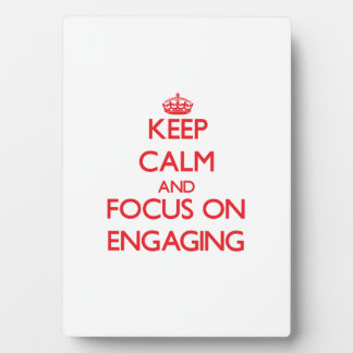 Keep Calm and focus on ENGAGING Display Plaque