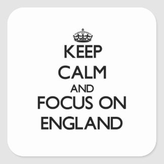 Keep Calm and focus on ENGLAND Square Sticker