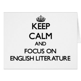 Keep Calm and focus on ENGLISH LITERATURE Greeting Card