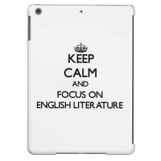 Keep Calm and focus on ENGLISH LITERATURE iPad Air Cover