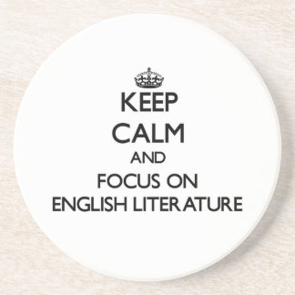 Keep Calm and focus on ENGLISH LITERATURE Drink Coaster