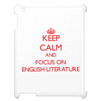 Keep Calm and focus on ENGLISH LITERATURE iPad Cover
