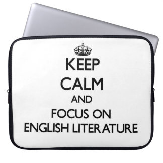 Keep Calm and focus on ENGLISH LITERATURE Laptop Sleeves