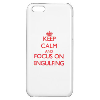 Keep Calm and focus on ENGULFING Cover For iPhone 5C
