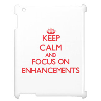 Keep Calm and focus on ENHANCEMENTS Case For The iPad 2 3 4