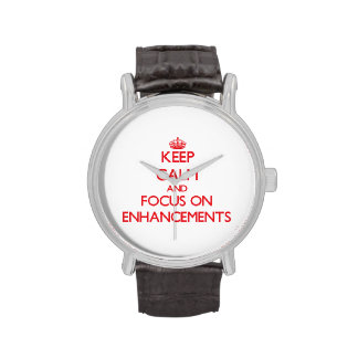 Keep Calm and focus on ENHANCEMENTS Wrist Watches