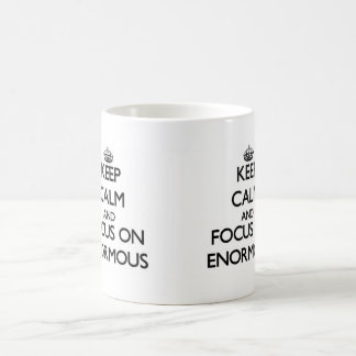 Keep Calm and focus on ENORMOUS Classic White Coffee Mug