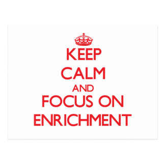 Keep Calm and focus on ENRICHMENT Postcard