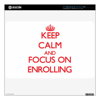 Keep Calm and focus on ENROLLING Skins For MacBook Air