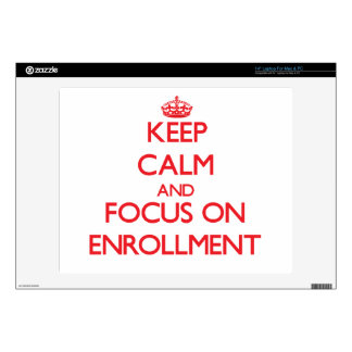 Keep Calm and focus on ENROLLMENT Skins For Laptops