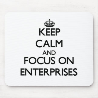 Keep Calm and focus on ENTERPRISES Mouse Pads