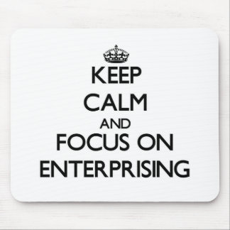 Keep Calm and focus on ENTERPRISING Mouse Pad