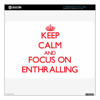 """Keep Calm and focus on ENTHRALLING 11"""" MacBook Air Skin"""