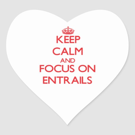 Keep Calm and focus on ENTRAILS Sticker