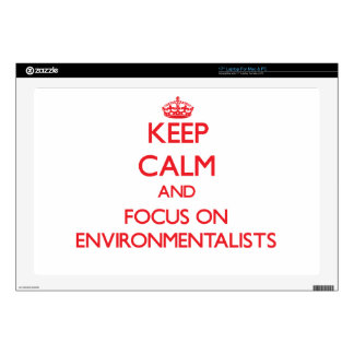 "Keep Calm and focus on ENVIRONMENTALISTS 17"" Laptop Skins"