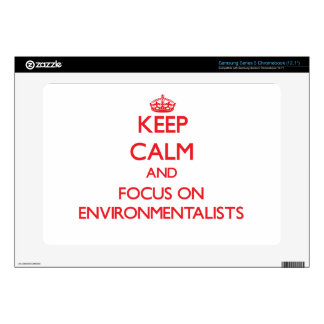 Keep Calm and focus on ENVIRONMENTALISTS Samsung Chromebook Decals