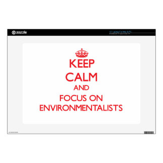 "Keep Calm and focus on ENVIRONMENTALISTS 15"" Laptop Decals"