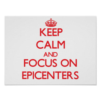 Keep Calm and focus on EPICENTERS Print