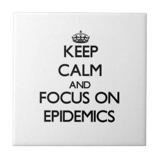 Keep Calm and focus on EPIDEMICS Ceramic Tile