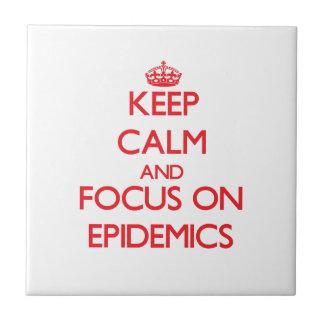 Keep Calm and focus on EPIDEMICS Tiles