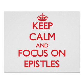 Keep Calm and focus on EPISTLES Print
