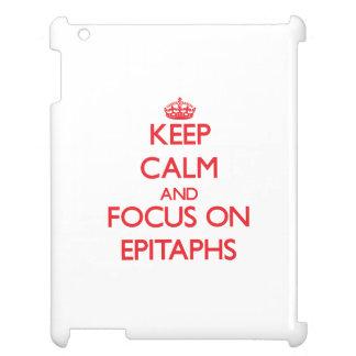 Keep Calm and focus on EPITAPHS iPad Cover