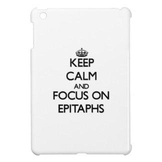 Keep Calm and focus on EPITAPHS iPad Mini Covers