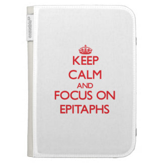 Keep Calm and focus on EPITAPHS Kindle Folio Cases