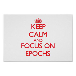 Keep Calm and focus on EPOCHS Poster