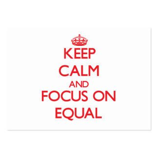 Keep Calm and focus on EQUAL Business Card Template