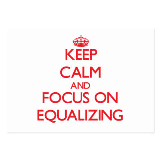 Keep Calm and focus on EQUALIZING Business Card