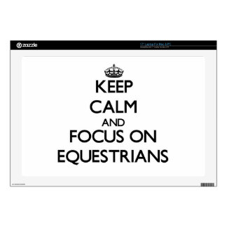 "Keep Calm and focus on EQUESTRIANS 17"" Laptop Decals"