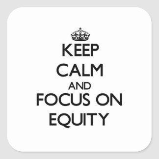Keep Calm and focus on EQUITY Sticker