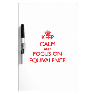 Keep Calm and focus on EQUIVALENCE Dry-Erase Whiteboard