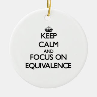 Keep Calm and focus on EQUIVALENCE Double-Sided Ceramic Round Christmas Ornament
