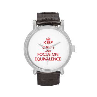 Keep Calm and focus on EQUIVALENCE Wristwatches